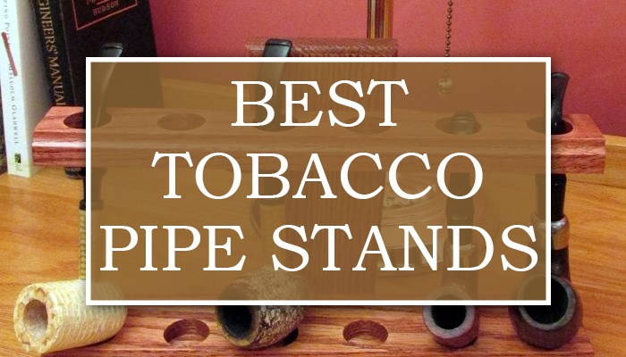 Best Tobacco Pipe Stands