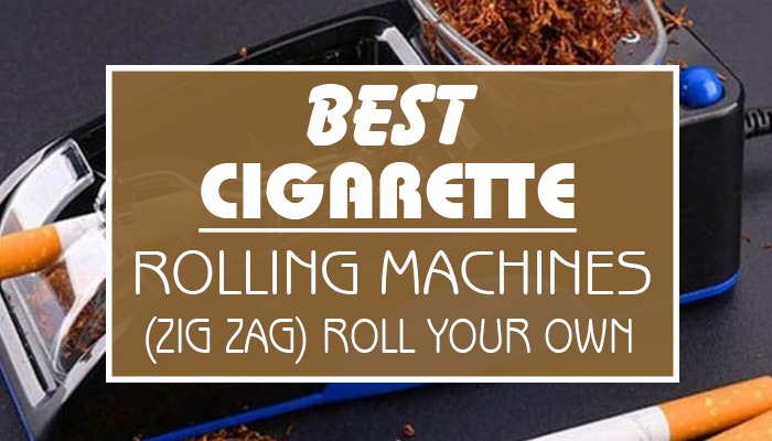 Best Cigarette Rolling Machines